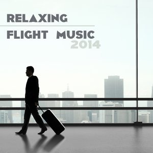 Relaxing Flight Music - Music for Airports and Relaxing Music to Fly 2014
