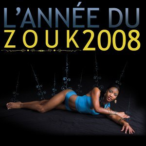 L'année du zouk 2008 - 18 Hits