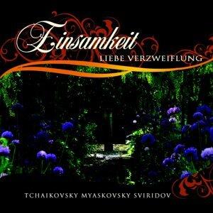 Tchaikovsky, Myaskovsky, Sviridov : Einsamkeit, Liebe, Verzweiflung