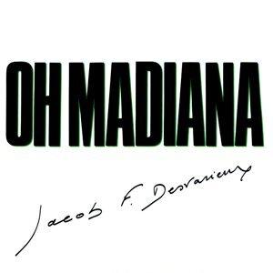 Oh Madiana