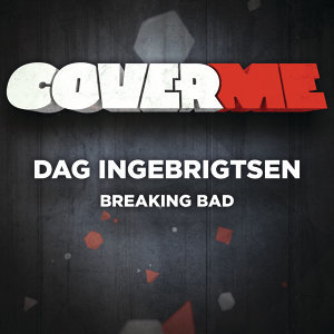 Cover Me - Breaking Bad