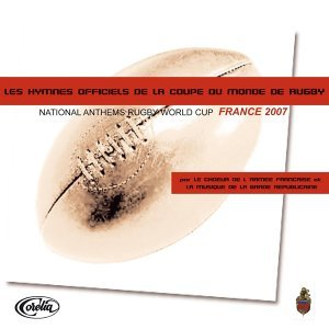 Les Hymnes Officiels De La Coupe Du Monde De Rugby - National Anthems Rugby World Cup France
