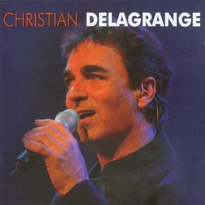 Les plus grands succès de Christian Delagrange - 15 chansons