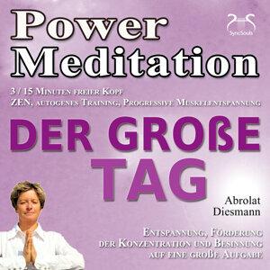 Power Meditation Der Große Tag - Entspannung, Förderung der Konzentration bei Prüfungsstress und Prüfungsangst