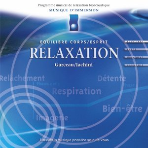 Musique d'immersion : relaxation - Equilibre corps/esprit