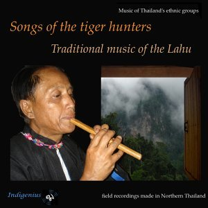 Songs of the Tiger Hunters:Traditional Music of the Lahu - Traditional Music of the Lahu