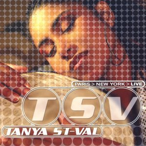 Tanya Saint-Val - Live Paris New York - Live
