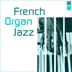 French organ jazz