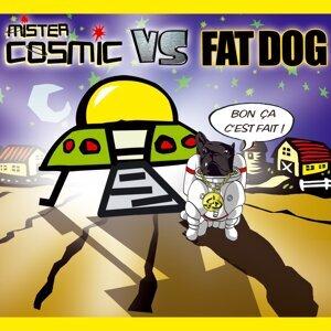 Mister cosmic vs fat dog