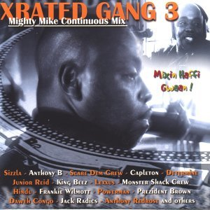 Xrated gang 3 (mighty mike continuous mix) - Mighty Mike Continuous Mix