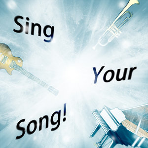 Sing Your Song!