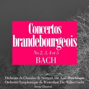 Bach : Concertos brandebourgeois No. 2, 3, 4 et 5