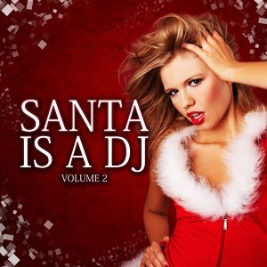 Santa Is a DJ, Vol. 2