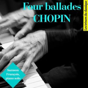 Chopin : Four Ballades