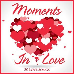 Moments in Love - 30 Love Songs