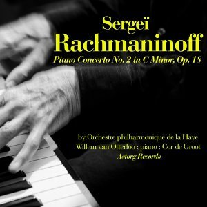 Rachmaninoff: Piano Concerto No. 2 in C Minor, Op. 18