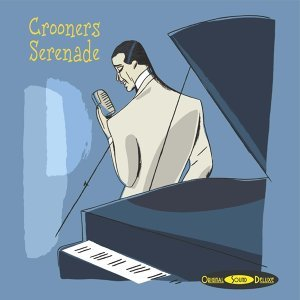 Original Sound Deluxe : Crooners Serenade