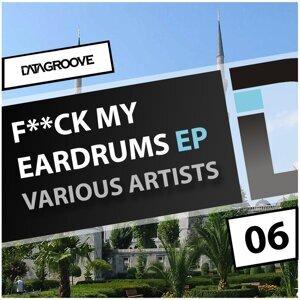 Fuck My Eardrums