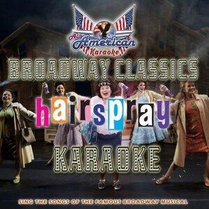 Broadway Classics : Hairspray Karaoke