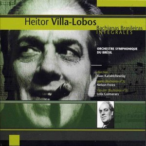 Heitor Villa-Lobos: Bachianas Brasileiras Integrales
