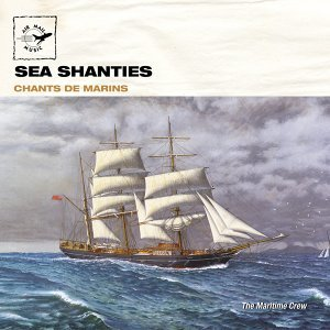 Chants de marins - Sea shanties