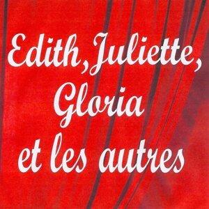 Edith, juliette, gloria et les autres
