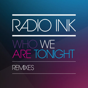 Who We Are Tonight Remixes