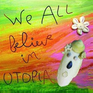 We All Believe In Utopia
