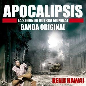 Apocalipsis La Segunda Guerra Mundial (Banda Original)