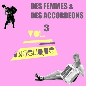 Des femmes & des accordéons, Vol.3