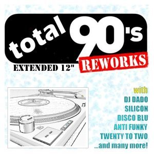 Total 90's Reworks (Extended 12')
