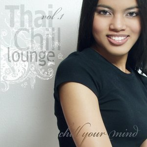 Thai Chill Lounge, Vol. 1