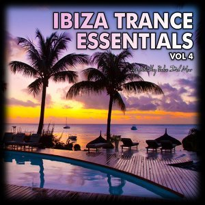 Ibiza Trance Essentials, Vol. 4