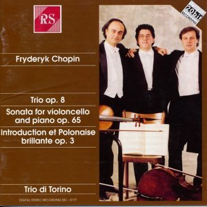 Fryderyk Chopin: Trio, Op. 8 - Sonata for Cello and Piano, Op. 65 - Introduction and Polonaise Brillante, Op. 3