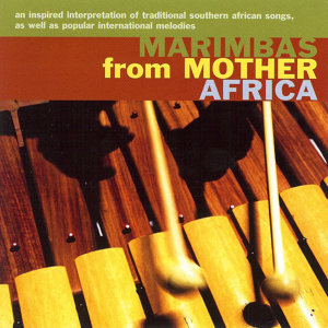 Marimbas From Mother Africa