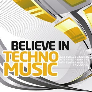 Believe In Techno Music, Vol. 2