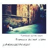 佛朗明哥狂想曲 : 西班牙木吉他選集  Flamenco Guitar Night