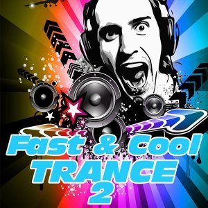 Fast and Cool Trance, Vol. 2