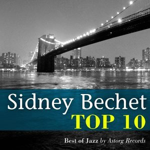 Sidney Bechet Relaxing Top 10