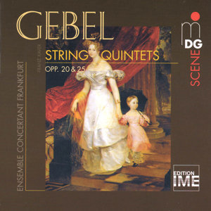 Gebel: String Quintets, Op. 20 & 25