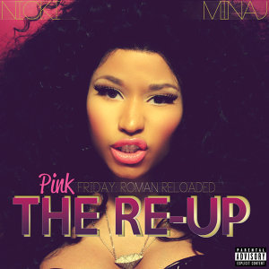 Pink Friday: Roman Reloaded The Re-Up - Explicit Version