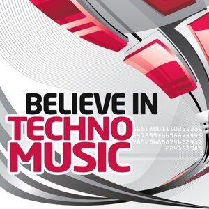 Believe in Techno Music