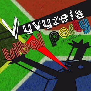 Vuvuzela : Tribal Party Compilation