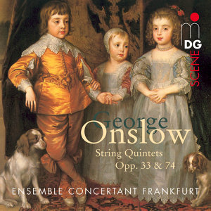 Onslow: String Quintets, Op. 33 & 74