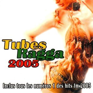 Tubes ragga 2005 - Hits de l'île de la Réunion