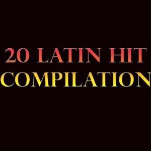 20 Latin Hit Compilation