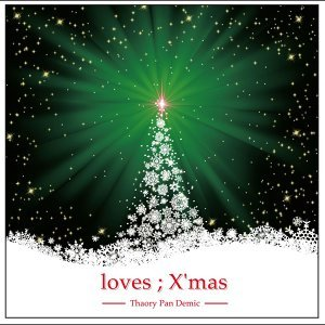 loves ; X\'mas