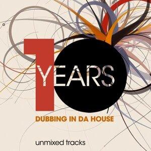 10 Years Dubbing In Da House
