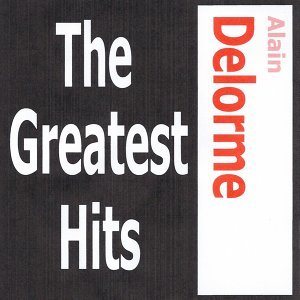 Alain Delorme - The Greatest Hits