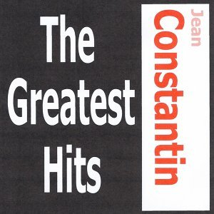 Jean Constantin - The Greatest Hits